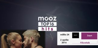 "Top16 Mooz Hits, ediția 24: Zayn, ""Pillowtalk"""