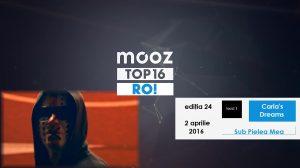 "Top16 Mooz Ro, ediția 24: Carla's Dreams, ""Sub Pielea Mea"""