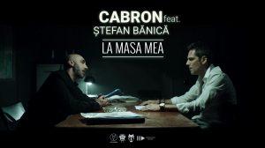 """Cabron feat. Ștefan Bănică, """"La masa mea"""" (artwork)"""
