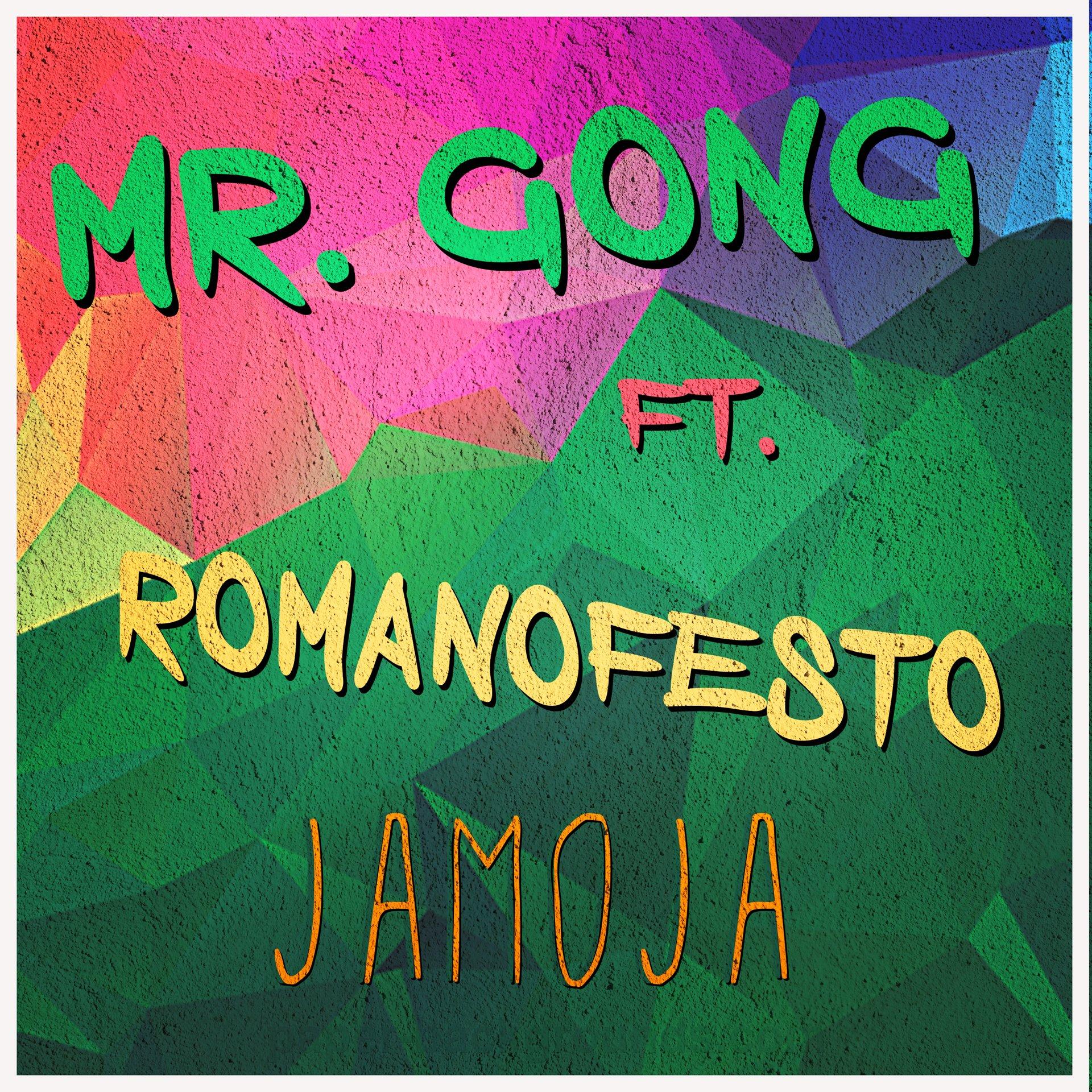 """Mr. Gong feat. Romanofesto, """"Jamoja"""" (artwork)"""