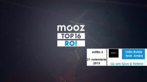 "Top 16 MoozRo, ediția 06: Lidia Buble feat. Amira, ""Le-am Spus Și Fetelor"""