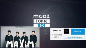 """Top16 Mooz Ro, ediția 16: Maxim, """"Noapte Fără Tine"""""""